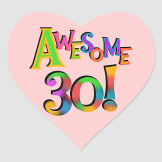 Awesome 30 Birthday T-shirts and Gifts Heart Stickers