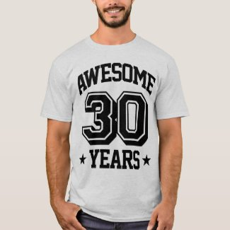 Awesome 30 Years T-Shirt