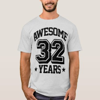 Awesome 32 Years T-Shirt