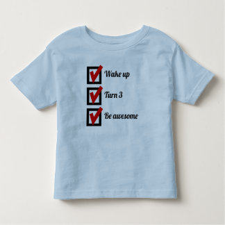 Awesome 3rd Birthday Checklist Toddler T-shirt