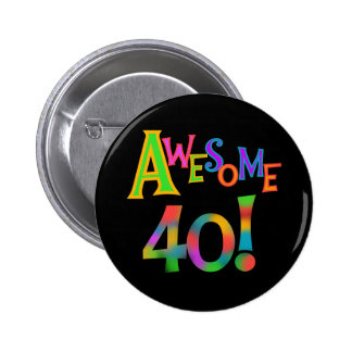 Awesome 40 Birthday T-shirts and Gifts Button