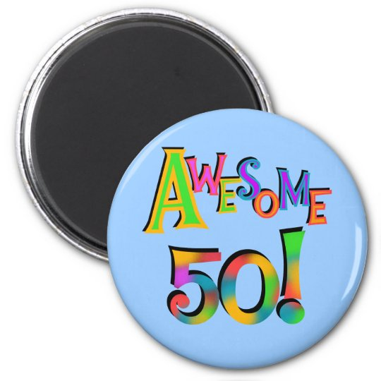 Awesome 50 Birthday T-shirts and Gifts Magnet