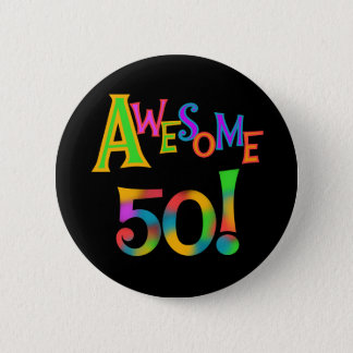 Awesome 50 Birthday T-shirts and Gifts Pinback Button