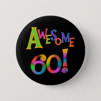 Awesome 60 Birthday T-shirts and Gifts Button