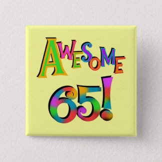Awesome 65 Birthday Tshirts and Gifts Pinback Button