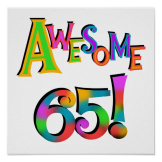Awesome 65 Birthday Tshirts and Gifts Poster