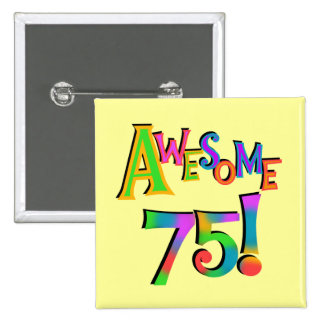 Awesome 75 Birthday T-shirts and Gifts 2 Inch Square Button