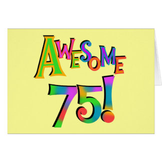Awesome 75 Birthday T-shirts and Gifts Card