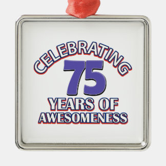 Awesome 75  year old gifts metal ornament