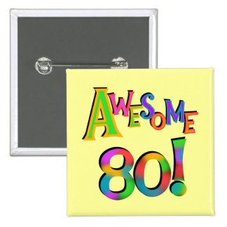 Awesome 80 Birthday T-shirts and Gifts 2 Inch Square Button