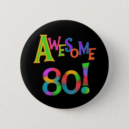 Awesome 80 Birthday T Shirts And Gifts Button