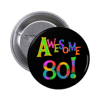 Awesome 80 Birthday T-shirts and Gifts Button