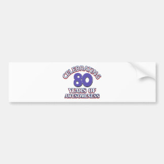 Awesome 80 year old gifts bumper sticker