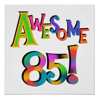 Awesome 85 Birthday T-shirts and Gifts Poster