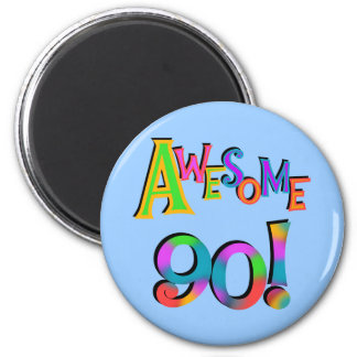 Awesome 90 Birthday T-shirts and Gifs Magnet