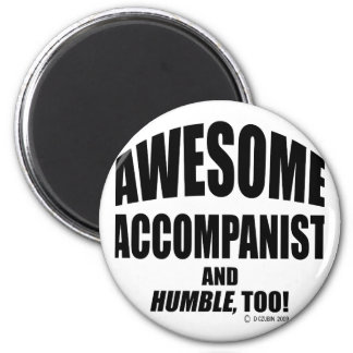 Awesome Accompanist 2 Inch Round Magnet