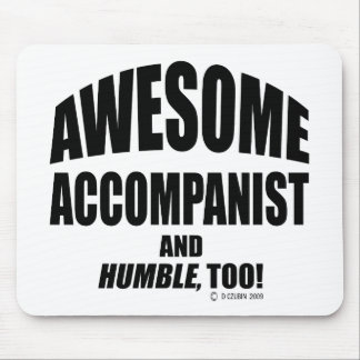 Awesome Accompanist Mouse Pad