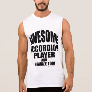 Awesome Accordion Player Sleeveless Shirt