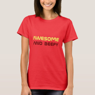 awesome and beefy T-Shirt