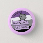 "Awesome Asexual Pinback Button<br><div class=""desc"">For the awesome CERTIFIED asexual!</div>"