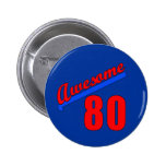 Awesome at 80 Years Old 80th Birthday Pinback Buttons