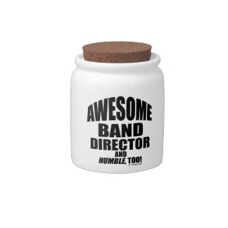 Awesome Band Director, And Humble, Too! Candy Jars