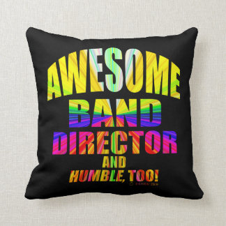 Awesome Band Director, And Humble, Too! Throw Pillows