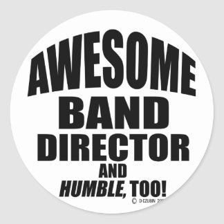 Awesome Band Director Classic Round Sticker