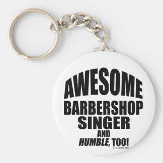 Awesome Barbershop Singer! Basic Round Button Keychain