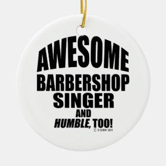 Awesome Barbershop Singer Ceramic Ornament