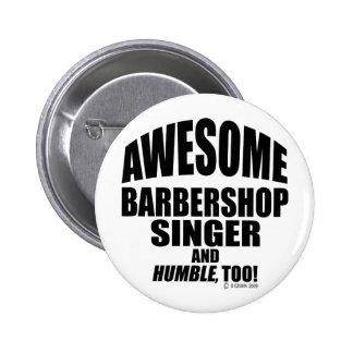 Awesome Barbershop Singer! Pinback Button
