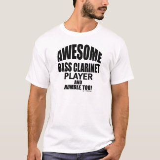 Awesome Bass Clarinet Player T-Shirt