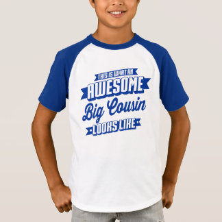 Awesome Big Cousin Looks Like T-Shirt