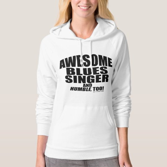 Awesome Blues Singer Hoodie