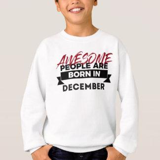 Awesome Born In December Babies Birthday Design Sweatshirt