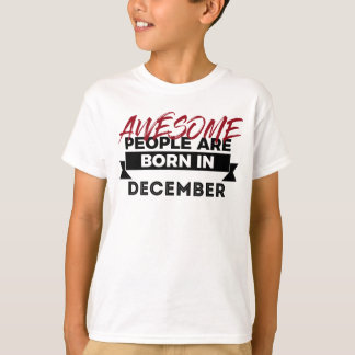 Awesome Born In December Babies Birthday Design T-Shirt