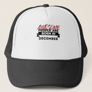Awesome Born In December Babies Birthday Design Trucker Hat
