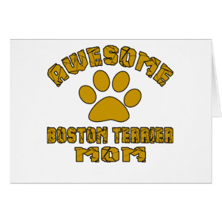 AWESOME BOSTON TERRIER MOM CARD