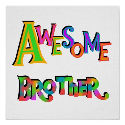 Awesome Brother T-shirts and Gifts Poster