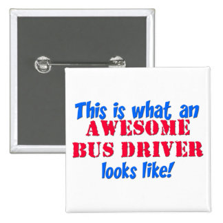 Awesome Bus Driver Pinback Button