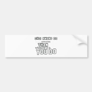 awesome  Choi Kwang-Do design Bumper Sticker