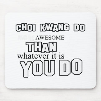 awesome  Choi Kwang-Do design Mouse Pad