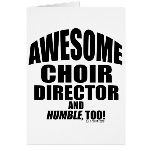 Awesome Choir Director Greeting Card