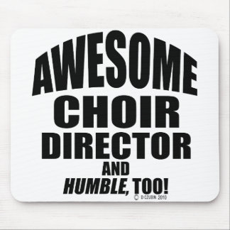 Awesome Choir Director Mouse Pads
