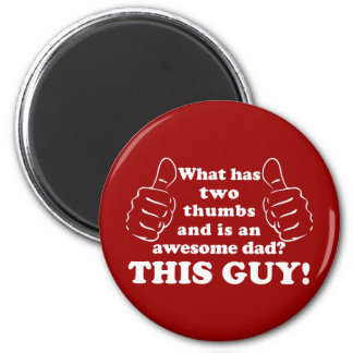 Awesome dad with thumbs fridge magnet