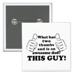 Awesome dad with thumbs pinback button