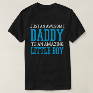 Awesome Daddy to a Little Boy Shirt
