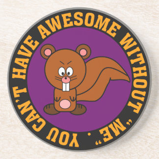 Awesome doesn't happen without me coaster