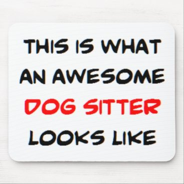 awesome dog sitter mouse pad