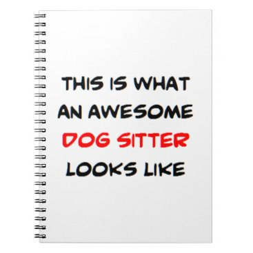 awesome dog sitter notebook